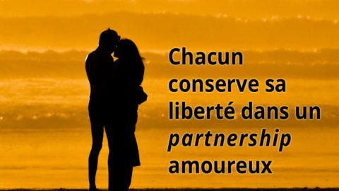 Chacun conserve sa liberté dans un partnership amoureux
